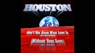 Houston feat. Elize Ryd - Without your Love