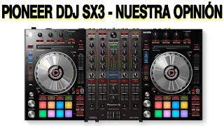 🟢 Pioneer DDJ Sx 3 ✅Innovación O Más De Lo Mismo Nuestra Opinión 2019 ❌
