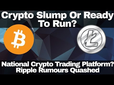 Crypto News | Crypto Slump Or Ready To Run? National Crypto Trading Platform? Ripple Rumours Quashed