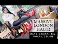 MASSIVE LUXURY LONDON HAUL ** DIOR, GUCCI, LOUBOUTIN, CELINE ** | Sonal Maherali