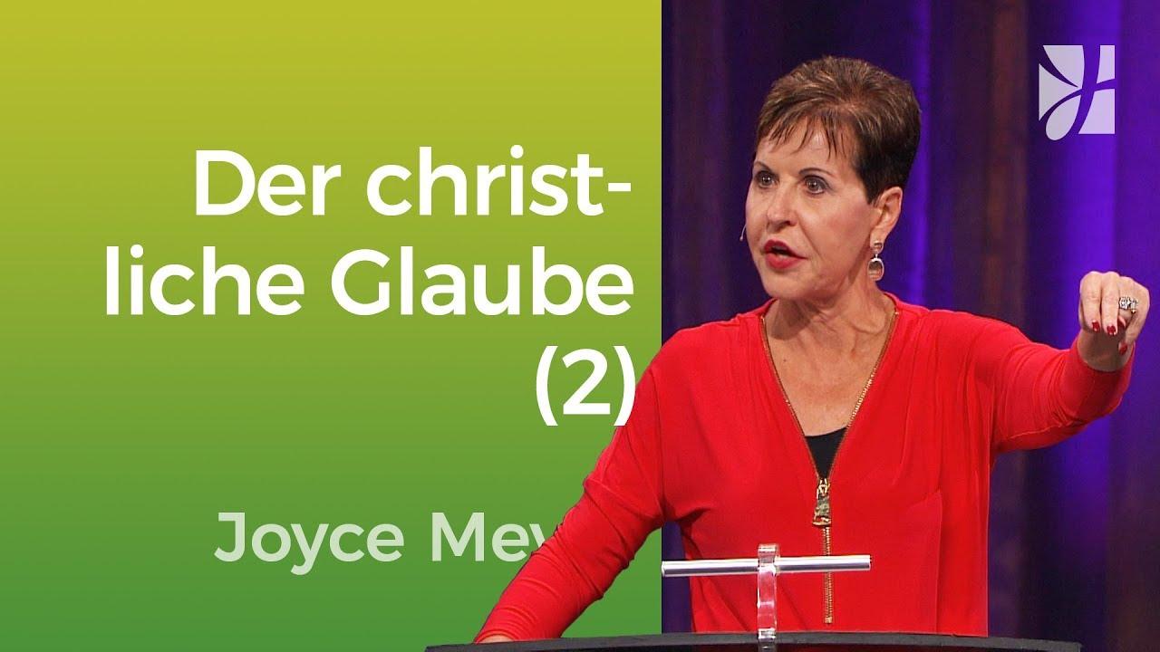 Was hat es mit dem christlichen Glauben auf sich? (2) – Joyce Meyer – Mit Jesus den Alltag meistern