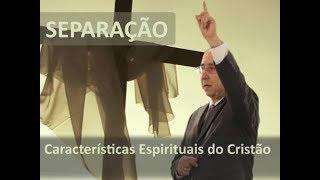 IGREJA UNIDADE DE CRISTO   / Características Espirituais do Cristão- Separação