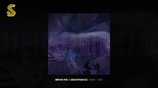 Bryan Mg x Architrackz - Hard 2 Get (prod. Architrackz) (Audio Only)