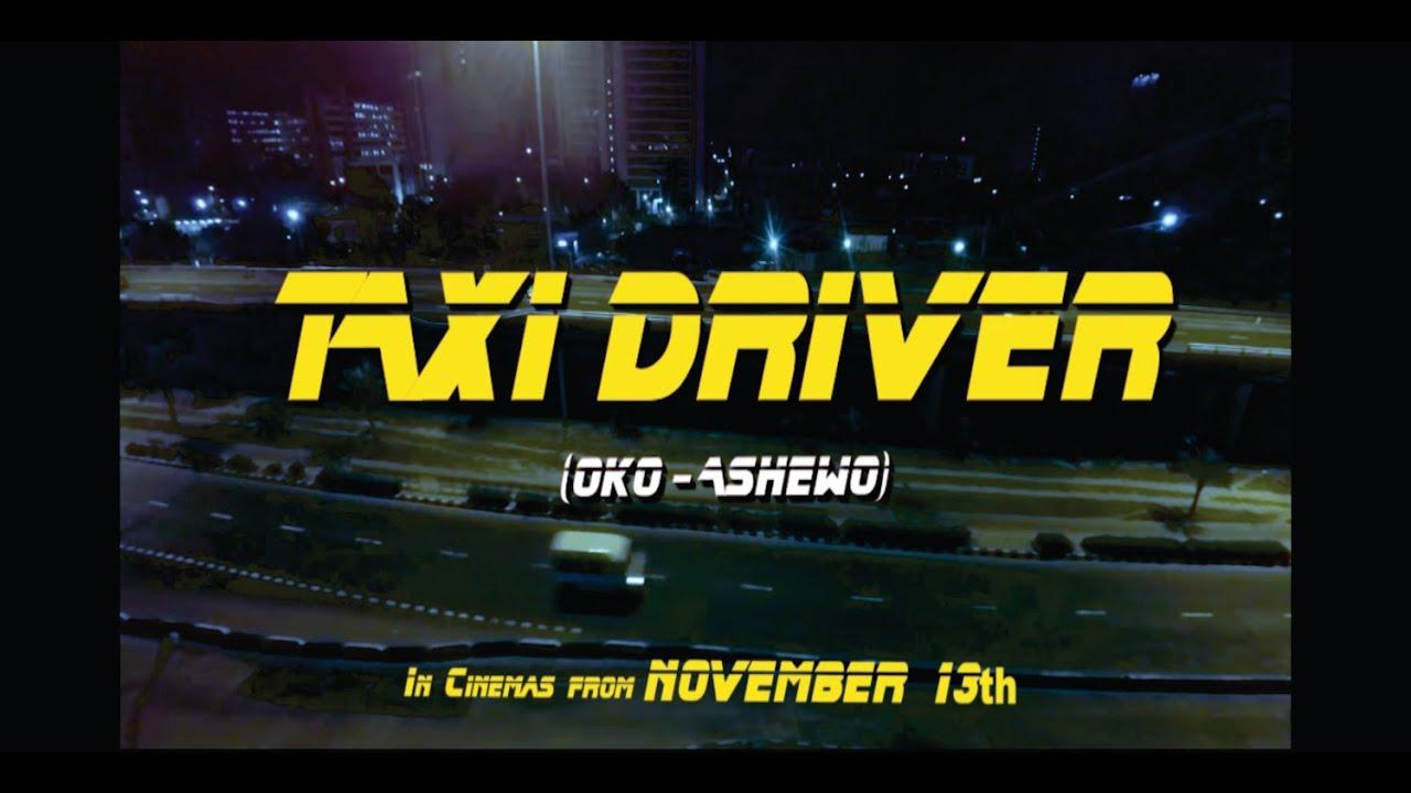Download TAXI DRIVER (OKO ASHEWO) : Official Trailer  #1- FilmOne Distribution