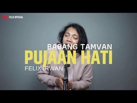 Babang Tamvan Andika Mahesa Kangen Band - Pujaan Hati Felix Cover