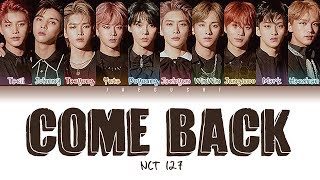 NCT 127 - Come Back (??) (Color Coded Lyrics Eng/Rom/Han/??)