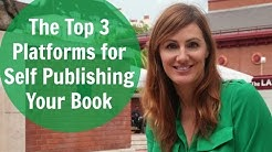 The Top 3 Platforms for Self Publishing Your Book