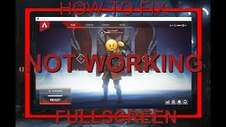 Apex Legends | How To FIX FULLSCREEN Not Working 2019
