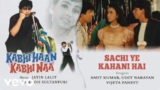 Sachi Ye Kahani Hai - Official Audio Song | Kabhi Haan Kabhi Naa| Jatin Lalit