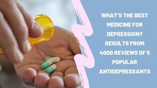 Reviews of 5 popular antidepressants ...