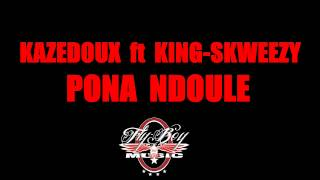 Kazedoux ft King Skweezy - Pona Ndoule (Prod. Zone Beats)