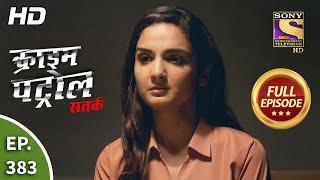 Crime Patrol Satark Season 2 - Ep 383 - Full Episode - 1st April, 2021