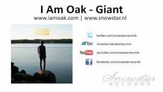 I Am Oak - Giant