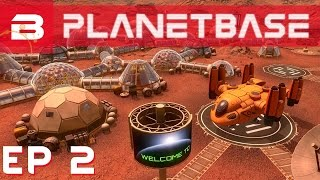 PlanetBase - Self Sufficiency & Trading - Ep 2 (Space Survival Strategy)