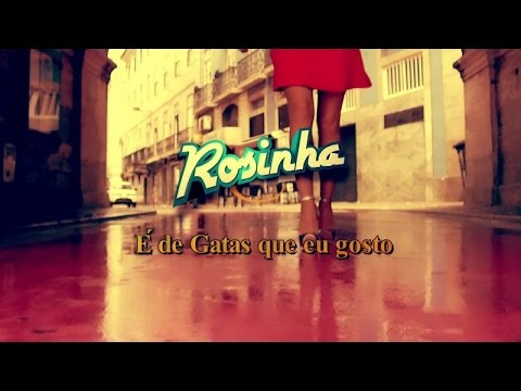 Rosinha - É De Gatas Que Eu Gosto