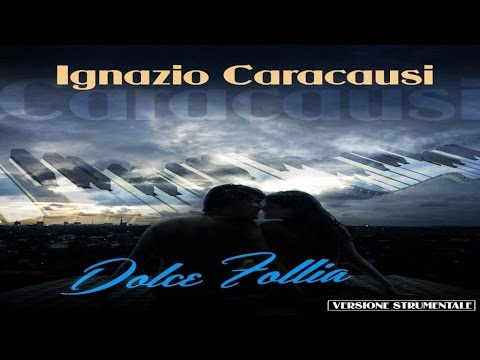 Ignazio Caracausi - Dolce Follia Versione Strumentale