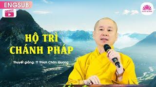 To Stand up for the Buddha 's Way (Hộ trì Chánh Pháp) - Venerable Thích Chân Quang