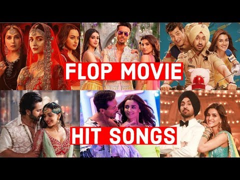 2019's Flop Bollywood Movies That Have Hit Songs (Flop Movie Hit Songs)
