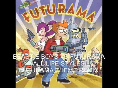 Beastie Boys vs Futurama - All Life Styles - Futurama Theme Remix