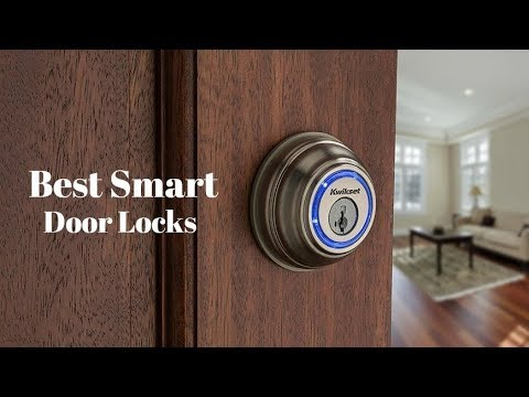 The Best Smart Locks – And Why You Might Need One