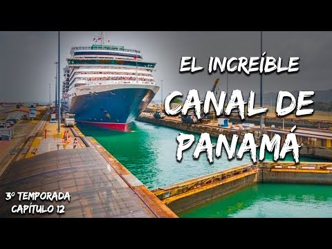 ASÍ CRUZA UN BARCO GIGANTE EL CANAL DE PANAMÁ   IMPULSO AVENTURERO
