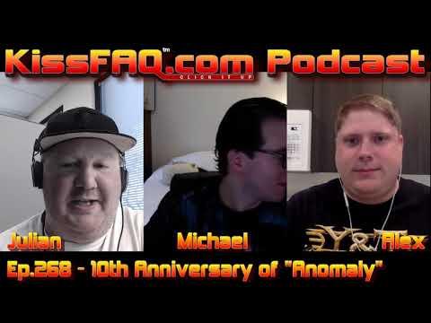 "KissFAQ Podcast Ep.268 - 10th Anniversary Of ""Anomaly"""