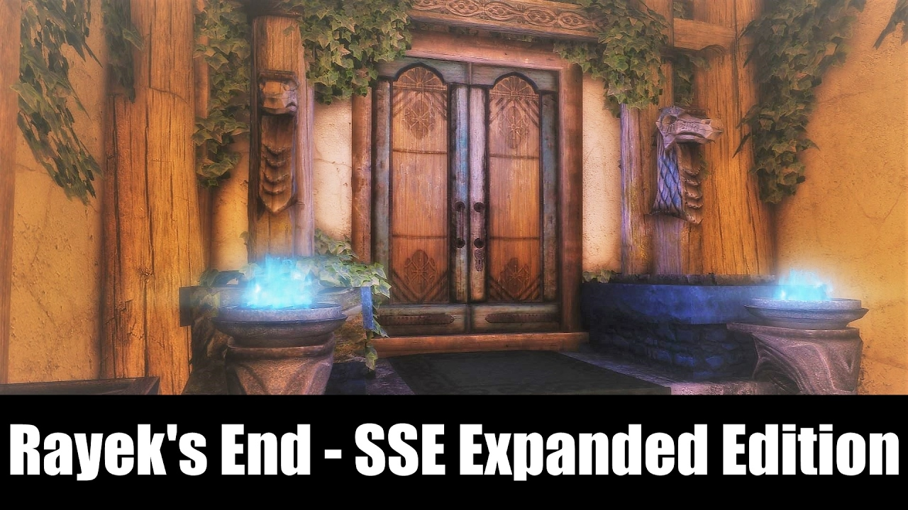 Rayek's End - SSE Expanded Edition at Skyrim Special Edition Nexus