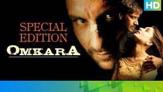 Omkara - Special Edition | Ajay Devgn, Saif Ali Khan, Vivek Oberoi, Kareena Kapoor & Bipasha Basu