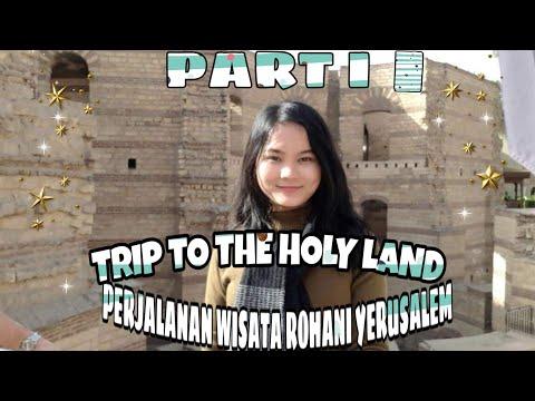 PERJALANAN WISATA ROHANI YERUSALEM (PART II)    TRIP TO THE HOLY LAND