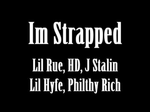 Im Strapped (Lil Rue, HD, J Stalin, Lil Hyfe, Philthy Rich)