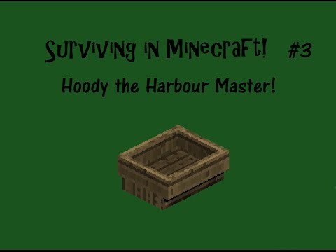 Surviving in Minecraft #3: Hoody the Harbour Master!
