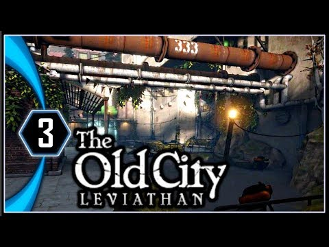 The Old City Leviathan Gameplay Chapter 3 - Us [Part 3]