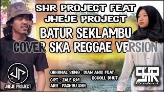 Shr Project Feat Jheje Batur Seklambu Cover Ska Version MP3
