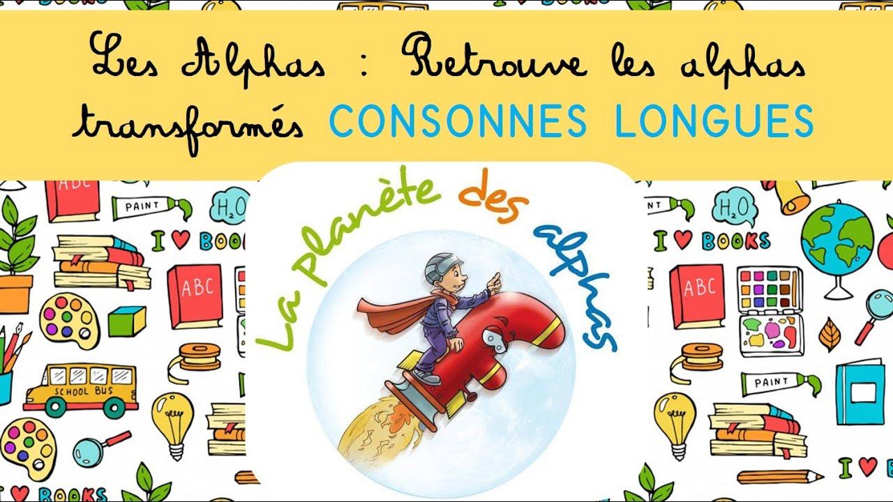Leçon 32 sur Les Alphas  Retrouve les alphas transformés consonnes  longues