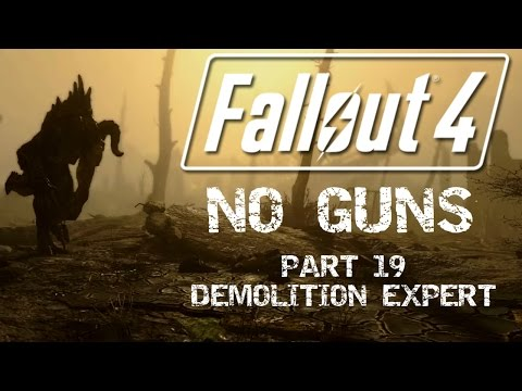 Fallout 4: No Guns - Part 19 - Demolition Expert