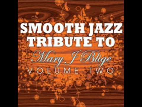 I Found My Everything  Mary J Blige Smooth Jazz Tribute 2