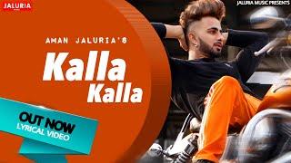 Kalla Kalla (Aman Jaluria) Mp3 Song Download