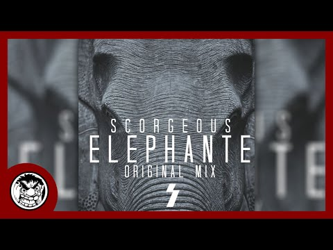 Scorgeous - Elephante (Original Mix)