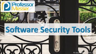 Software Security Tools - CompTIA Security+ SY0-501 - 2.2
