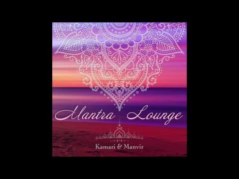 Kamari & Manvir - Maa (Meditation/Mantra For The Divine/Universal Mother)