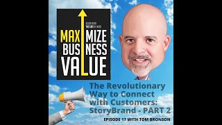 MP Podcast Episode 17: The Revolutionary Way to Connect with Customers: StoryBrand Part 2
