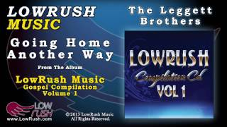 The Leggett Brothers - Going Home Another Way