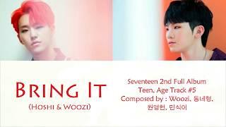 Seventeen (Hoshi, Woozi) - Bring It Lyric (Han/Rom/Indo)
