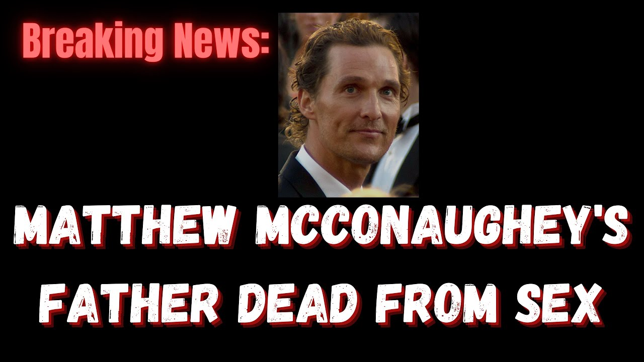Matthew McConaughey Reveals Wild Details About That Time He ...