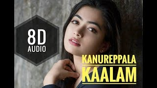 Kanureppala Kaalam(8D AUDIO SONG) | USE HEADPHONE