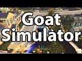 Goat Simulator Funny Moments & Fails - JETPACK GOAT