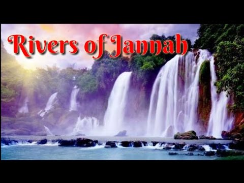 Rivers Of Jannah | GARDENS UNDER WHICH RIVERS FLOW | Anas Abdul Fattah & Ibn Sabah