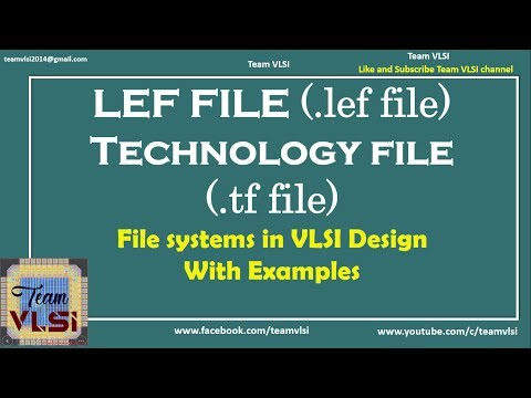 LEF file | Technology file | Description of various files used in VLSI Design | session -2