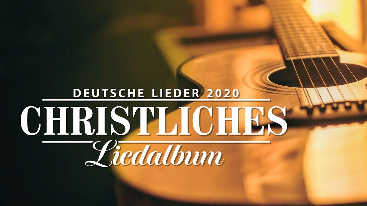 Christliche Lieder Deutsch 2020