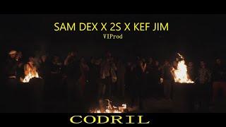 CODRILL - SAM DEX X 2S X KEF JIM